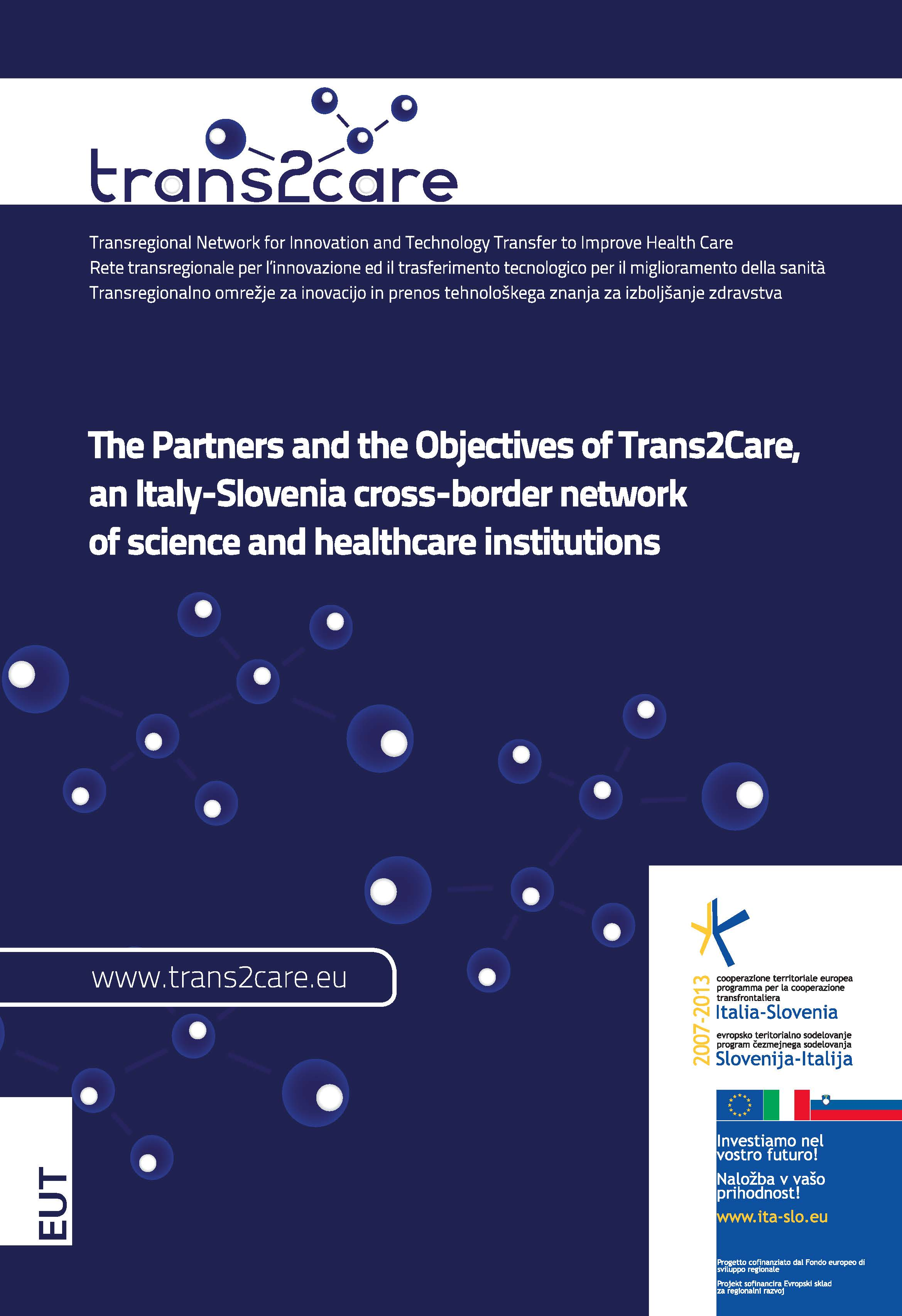 Trans2Care. The Partners and the Objectives of Trans2Care, an Italy-Slovenia cross-border network of science and healthcare institutions