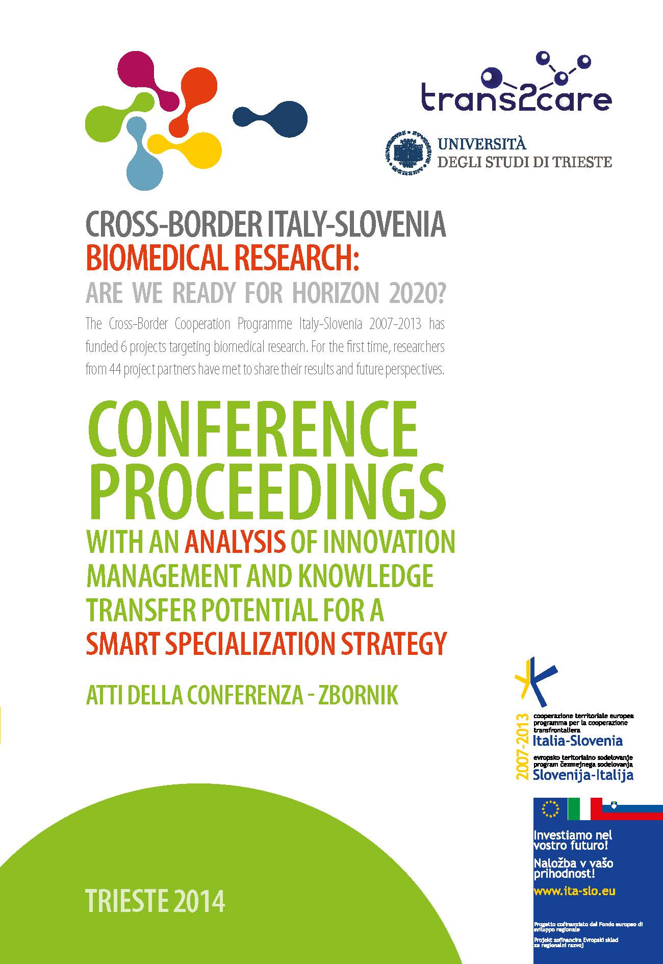 Trans2care. Cross-Border Italy-Slovenia Biomedical Research. Are we ready for Horizon 2020?