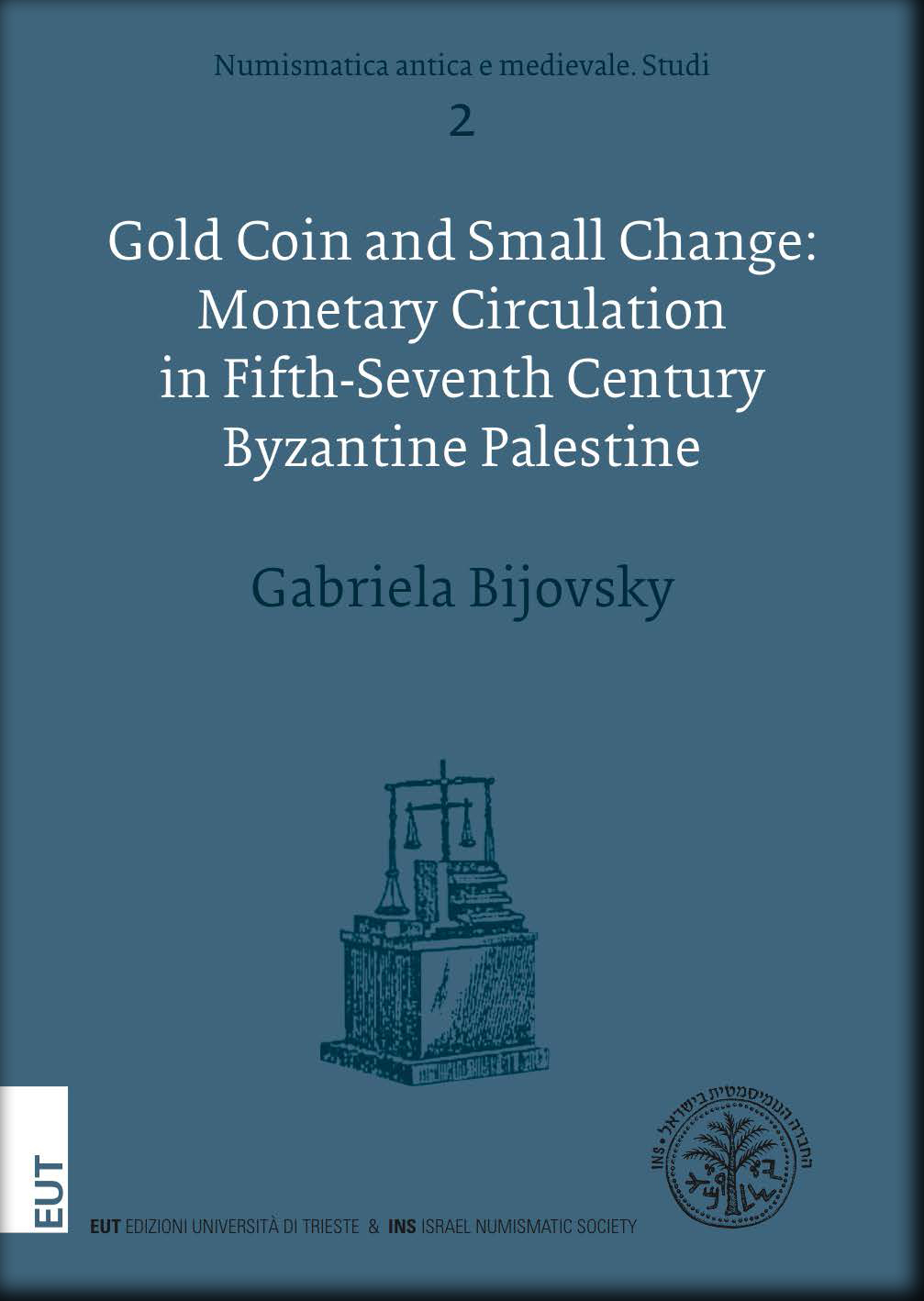 Gold Coin and Small Change: Monetary Circulation in Fifth-Seventh Century Byzantine Palestine