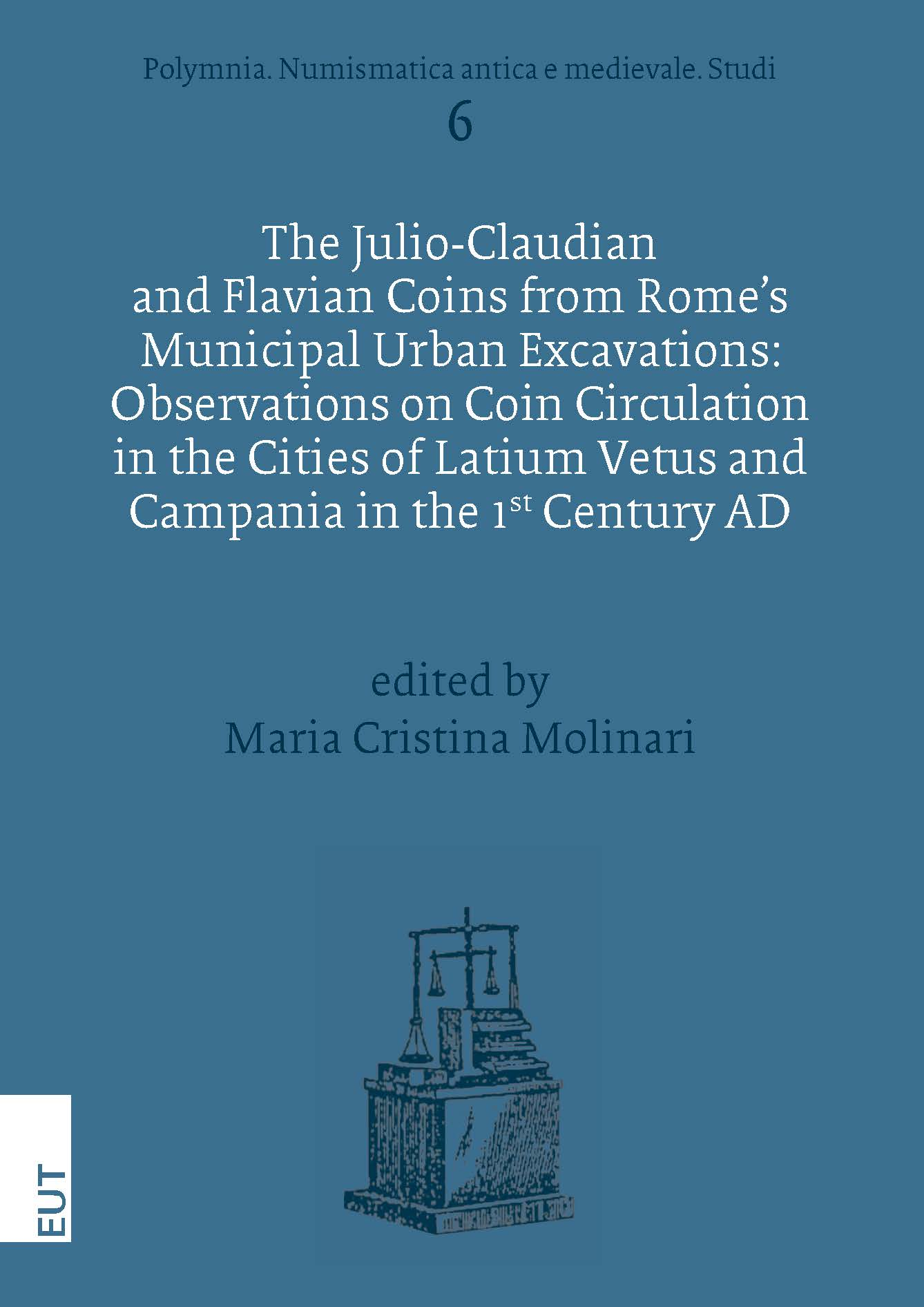 The Julio-Claudian and Flavian Coins from Rome's Municipal Urban Excavations: Observations on Coin Circulation in the Cities of Latium Vetus and Campania in the 1st Century AD
