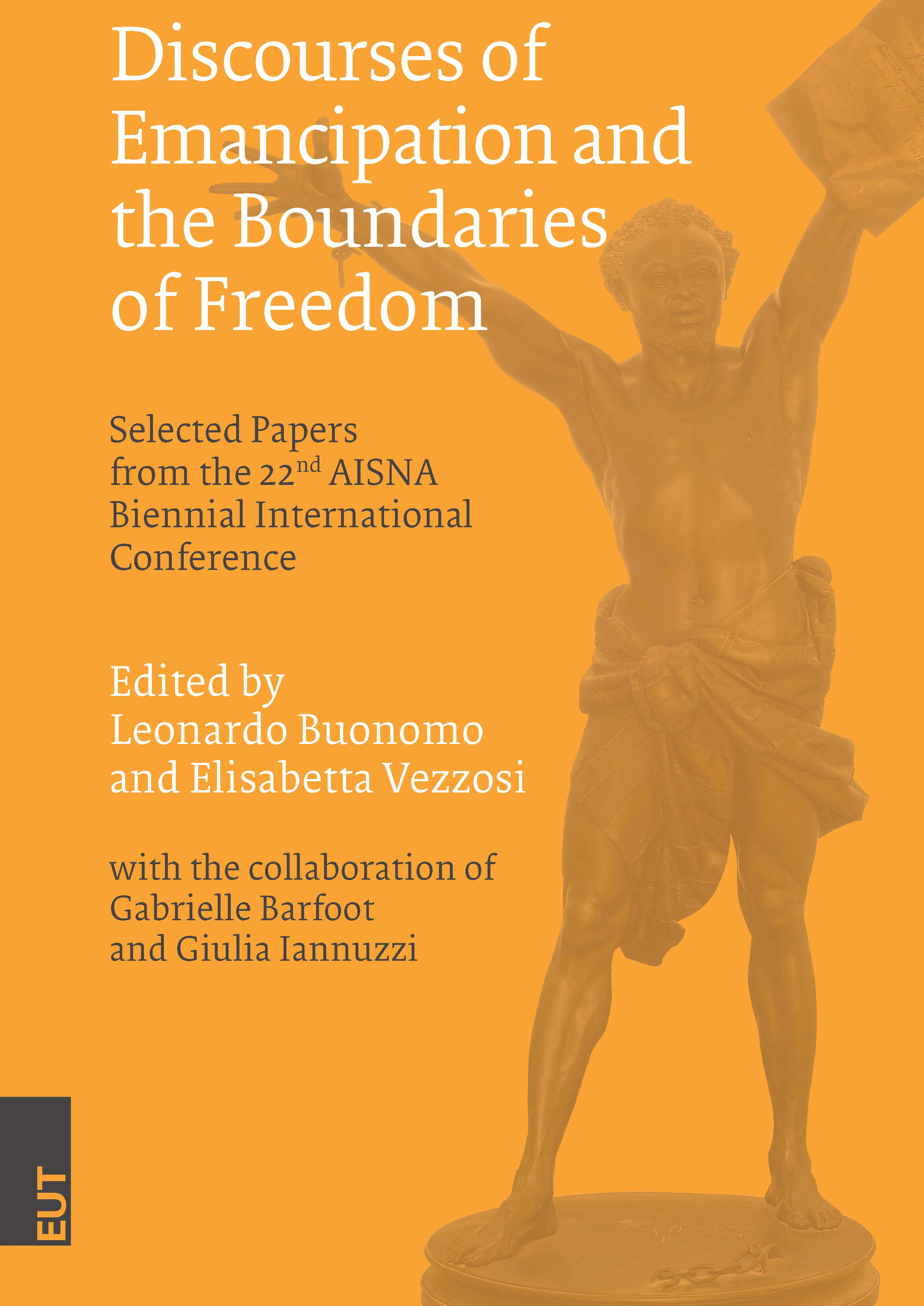 Discourses of Emancipation and the Boundaries of Freedom. Selected Papers from the 22nd AISNA Biennial International Conference