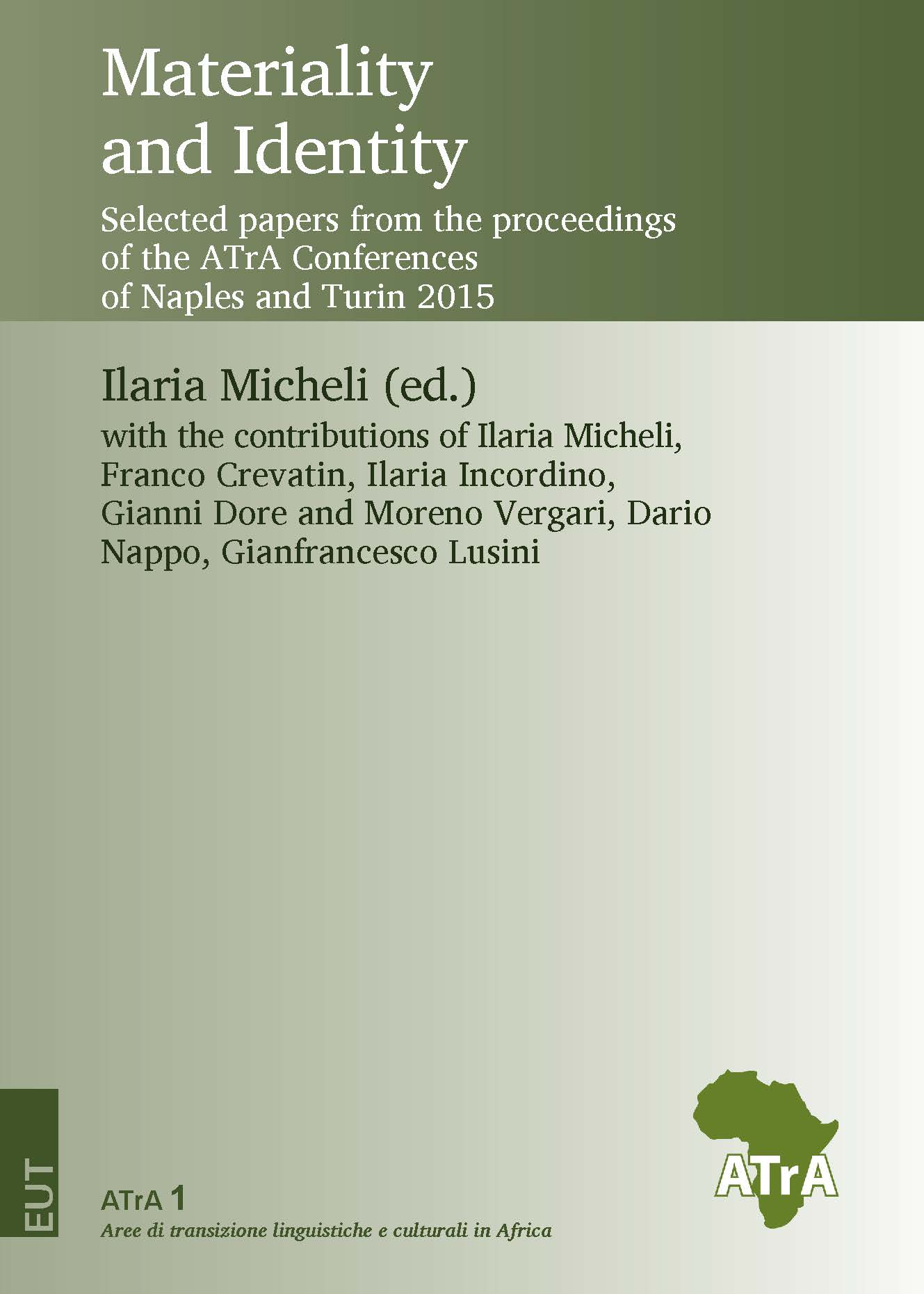 Materiality and Identity. Selected papers from the proceedings of the ATrA Conferences of Naples and Turin 2015