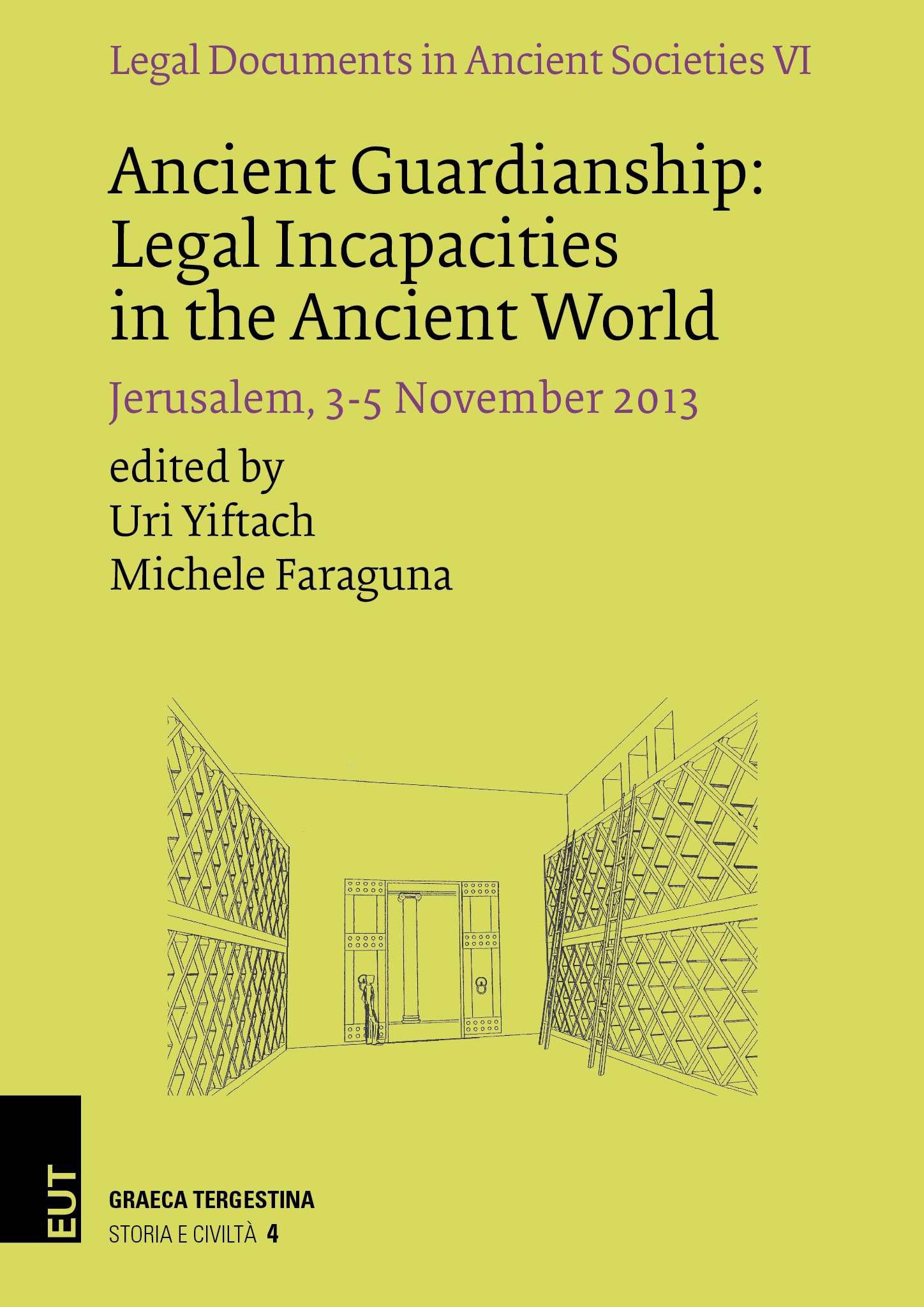 Legal Documents in Ancient Societies VI. Ancient Guardianship: Legal Incapacities in the Ancient World