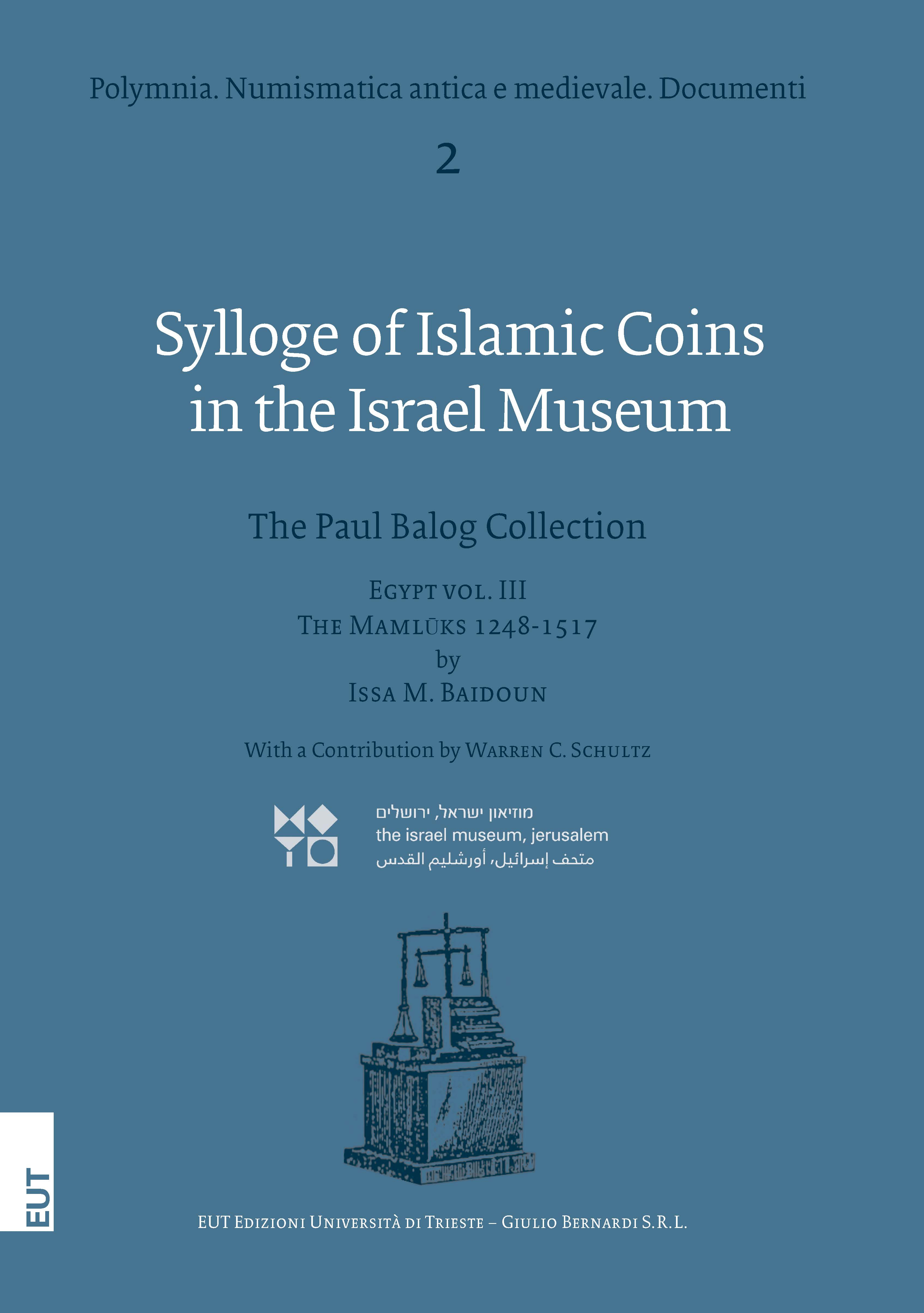 Sylloge of Islamic Coins in the Israel Museum. The Paul Balog Collection. Egypt vol. III The Mamlūks 1248-1517