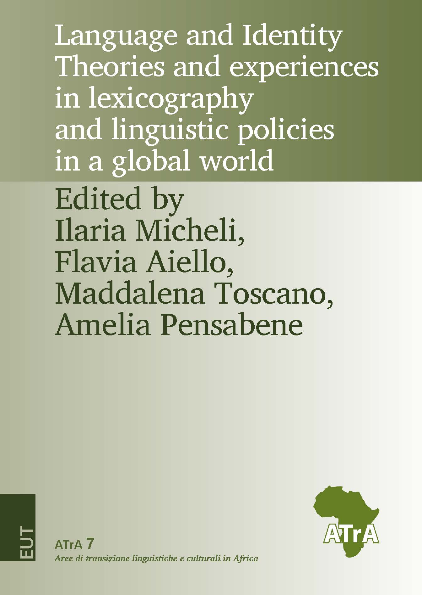 Language and Identity Theories and experiences in lexicography and linguistic policies in a global world