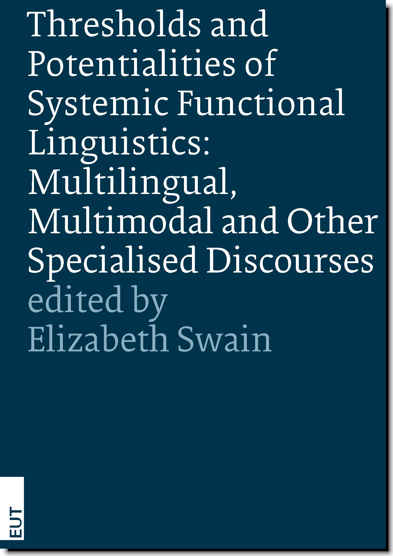 Thresholds and Potentialities of Systemic Functional Linguistics: Multilingual, Multimodal and Other Specialised Discourses