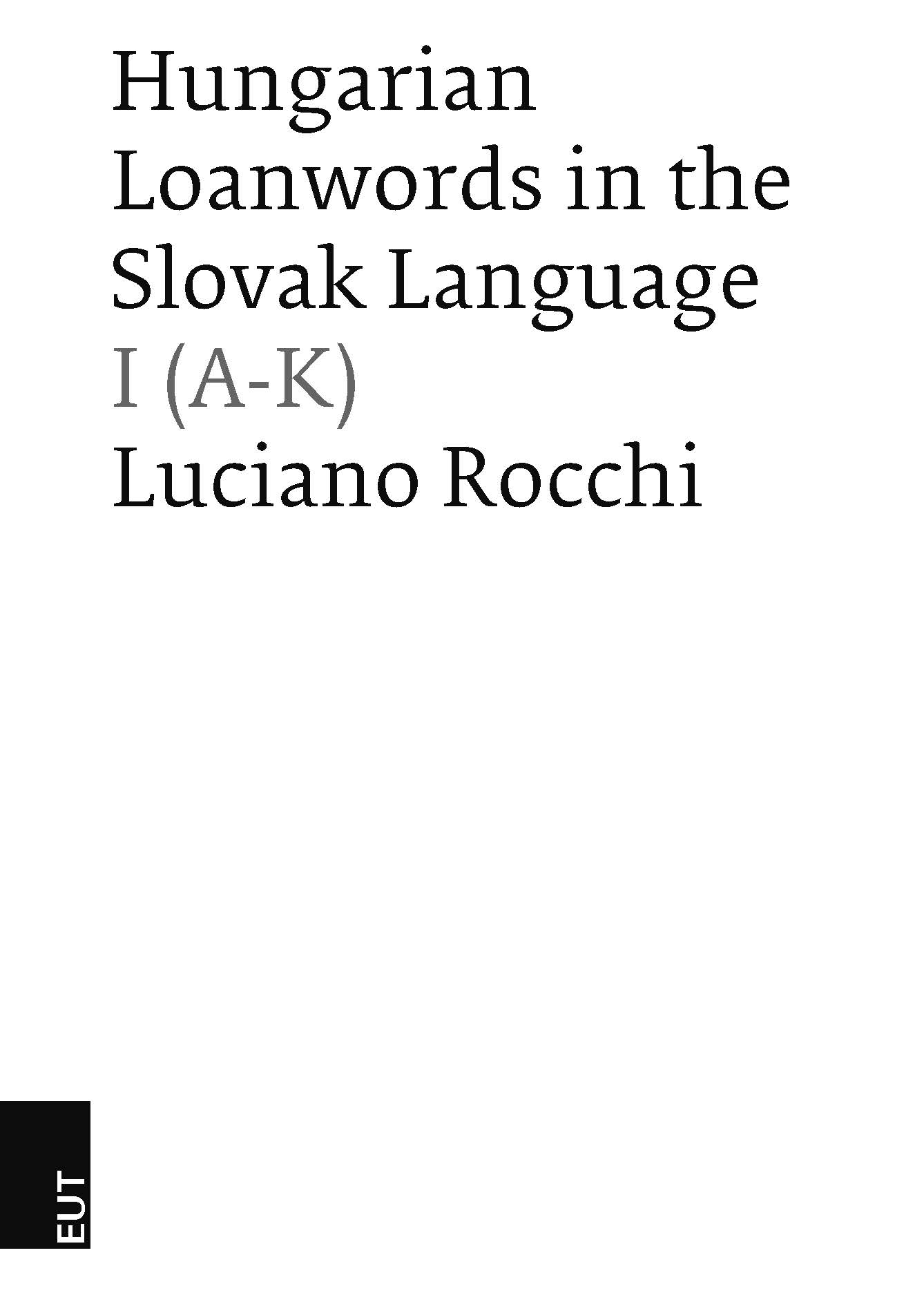 Hungarian loanwords in the Slovak language: I (A-K)