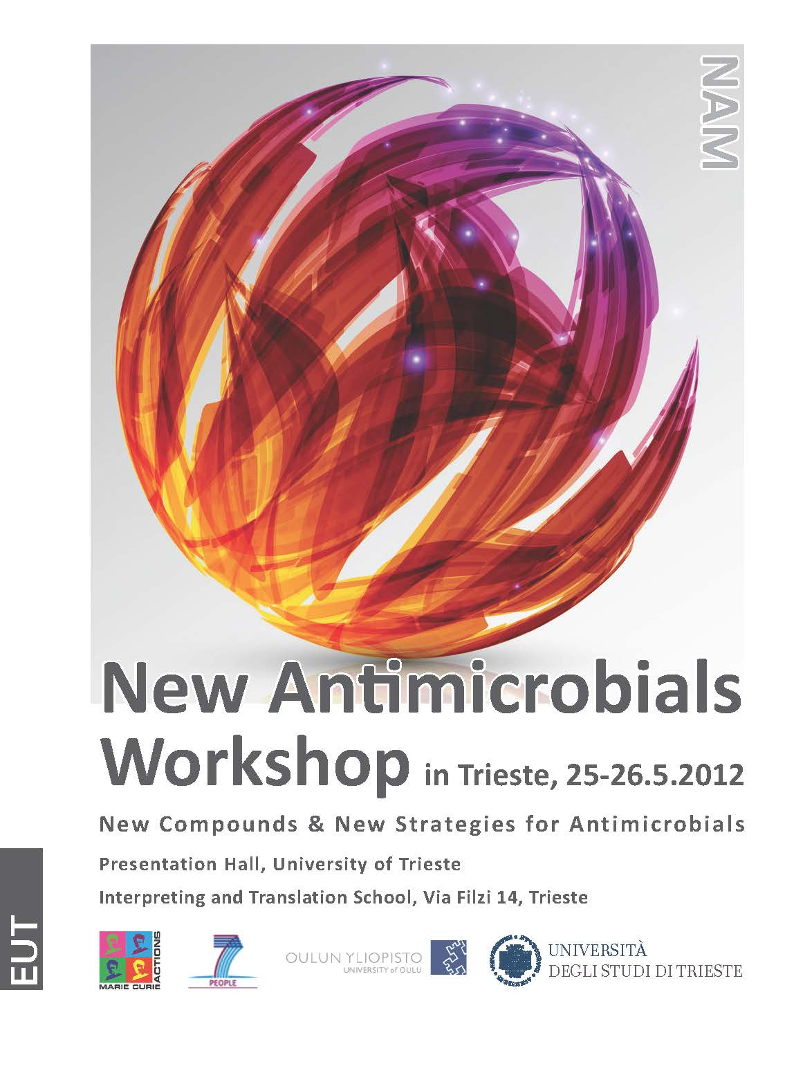 New Antimicrobials Project, 2nd Workshop. New Compounds and New Strategies for Antimicrobials. University of Trieste, 25-26.5.2012